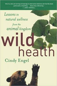 Wild Health - Lessons in Natural Wellness from the Animal Kingdom