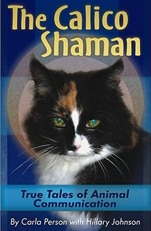 The Calico Shaman: True Tales of Animal Communication
