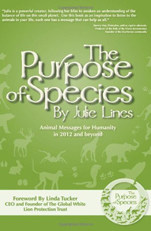 The Purpose of Species: Animals Messages for Humanity