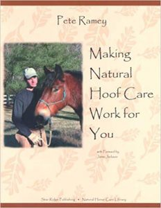 Making Natural Hoof Care Work for You- A Hands-On Manual for Natural Hoof Care All Breeds of Horses and All Equestrian Disciplines for Horse Owners, Farriers, and Veterinarians